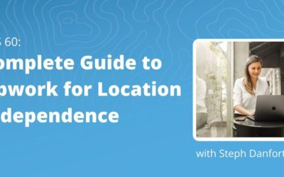 TRS 060: Complete Guide to Upwork for Location Independence with Steph Danforth