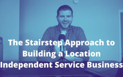 TRL 063: The Stairstep Approach to Building a Location Independent Service Business