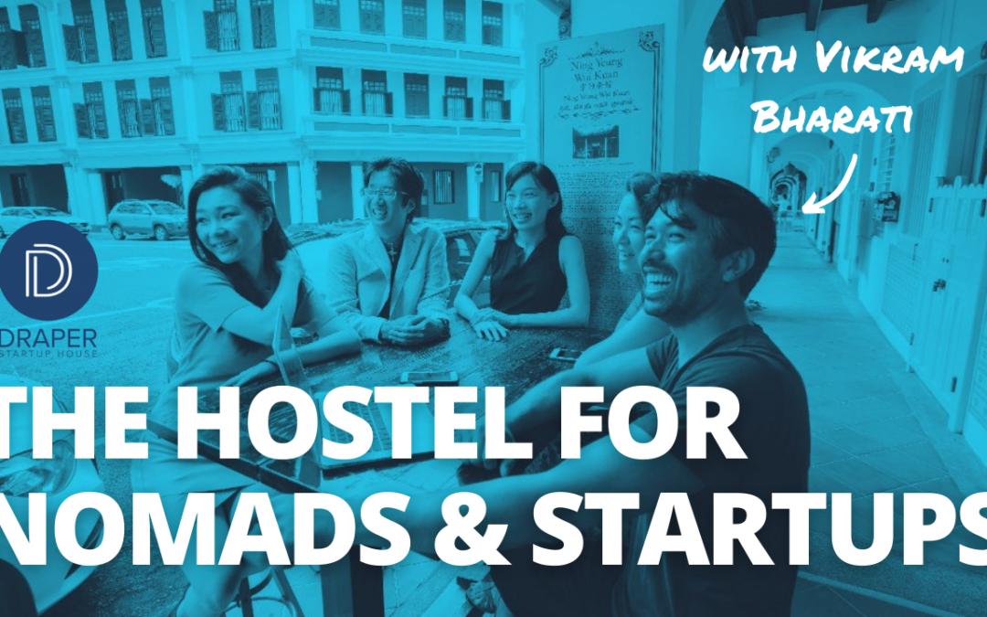 TRL 095: Draper Startup House – The First Hostel Chain for Entrepreneurs & Digital Nomads with Vikram Bharati