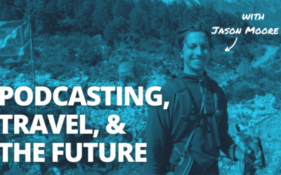 TRL 100: Celebrating 100 Episodes Talking About Podcasting, Travel, & The Future of Location Independence with Jason Moore