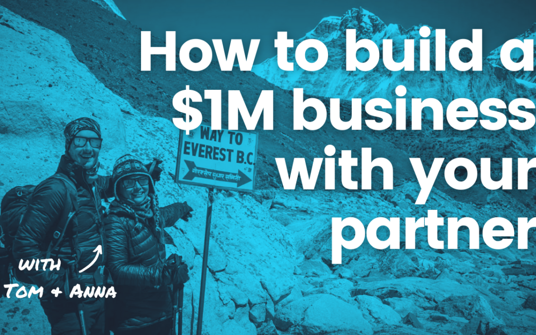 TRL 104: How to Build a Million Dollar Business with Your Significant Other with Tom & Anna from Adventure in You