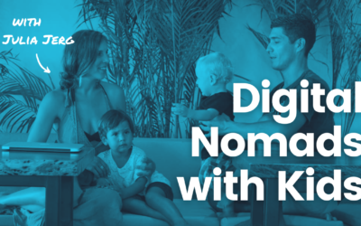TRL 105: Digital Nomads with Kids | How to Raise a Family on the Road with Julia Jerg