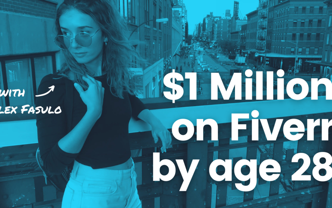 $1 Million+ Freelancing on Fiverr | How Alexandra Fasulo Built a 7-Figure Freelancing Business by the Age of 28